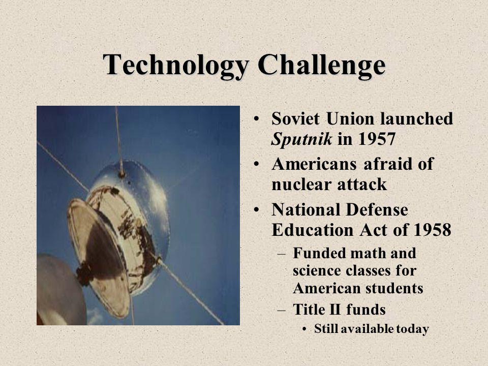 Technology Challenge Soviet Union launched Sputnik in 1957