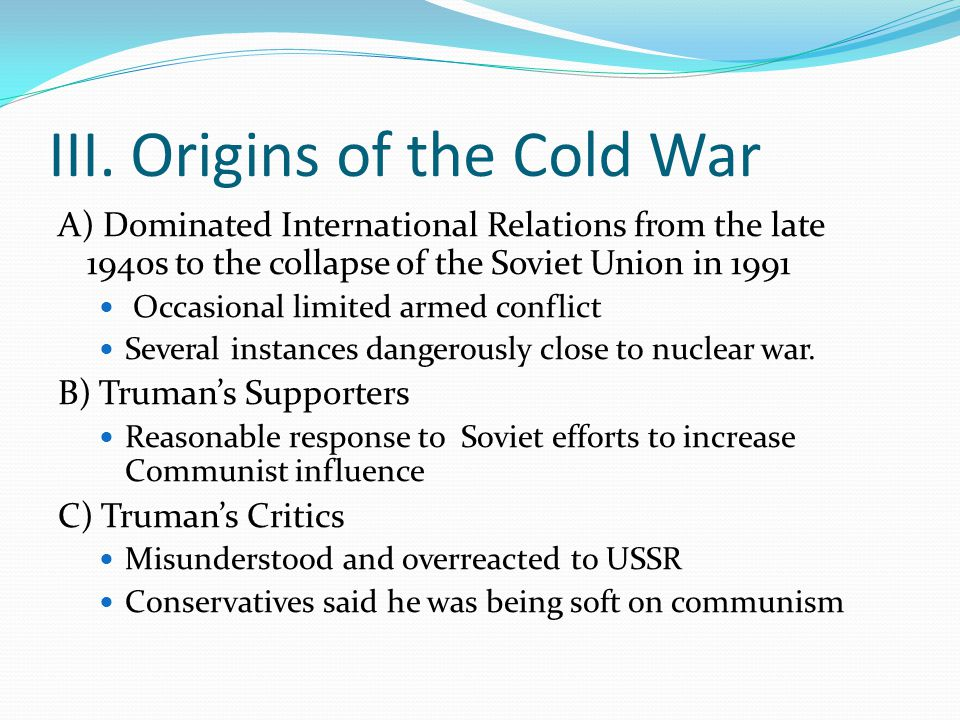 III. Origins of the Cold War