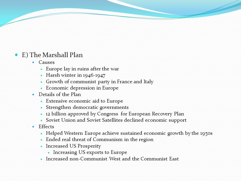 E) The Marshall Plan Causes Europe lay in ruins after the war