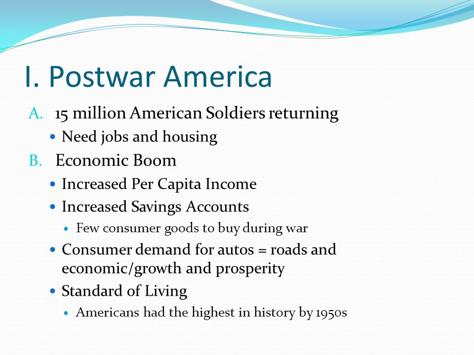 I. Postwar America 15 million American Soldiers returning