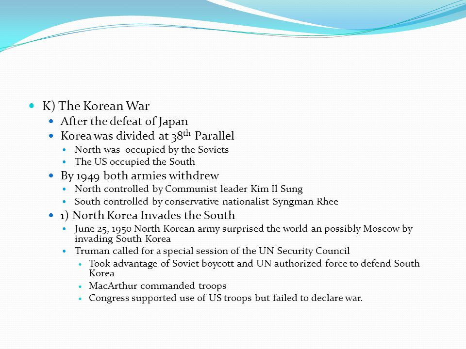K) The Korean War After the defeat of Japan