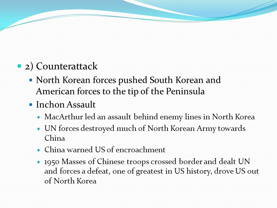 2) Counterattack North Korean forces pushed South Korean and American forces to the tip of the Peninsula.
