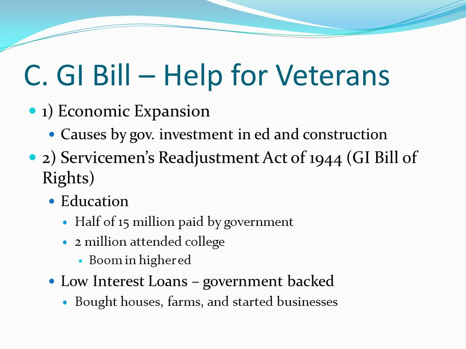 C. GI Bill – Help for Veterans