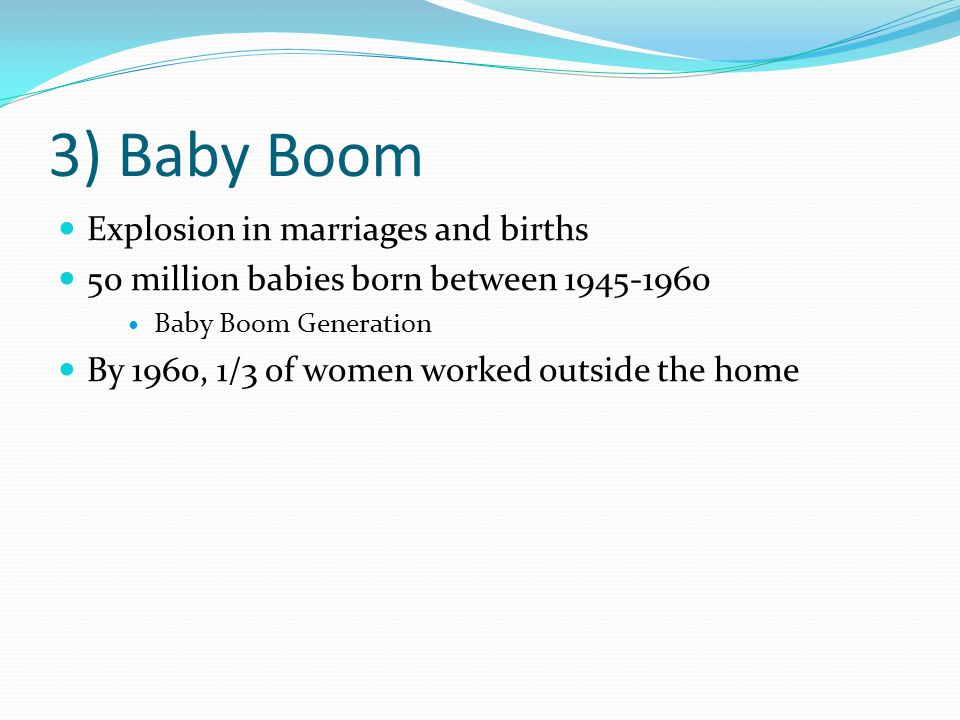 3) Baby Boom Explosion in marriages and births