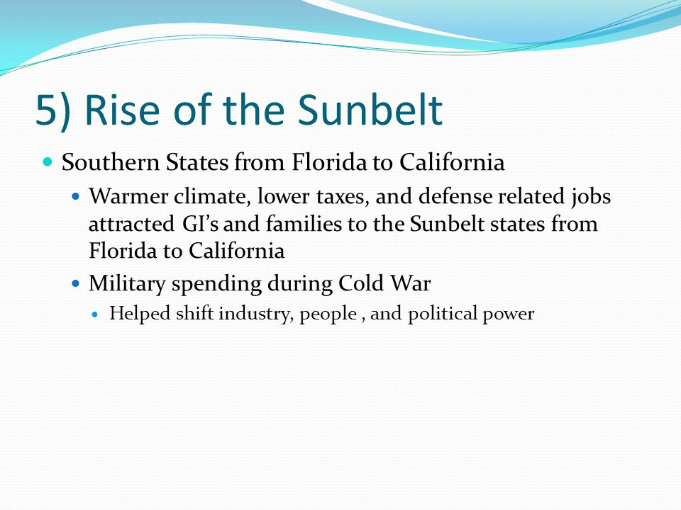 5) Rise of the Sunbelt Southern States from Florida to California