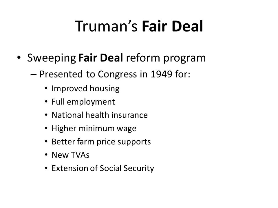 Truman's Fair Deal Sweeping Fair Deal reform program