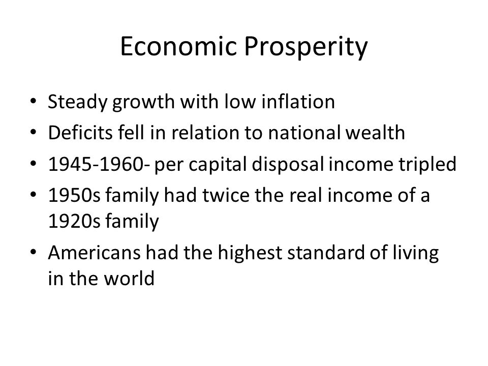 Economic Prosperity Steady growth with low inflation