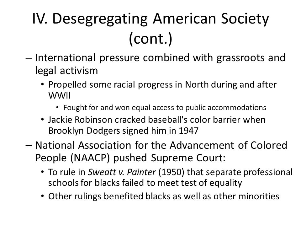 IV. Desegregating American Society (cont.)