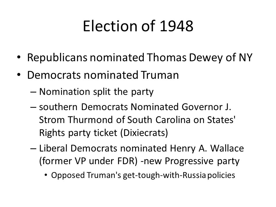 Election of 1948 Republicans nominated Thomas Dewey of NY