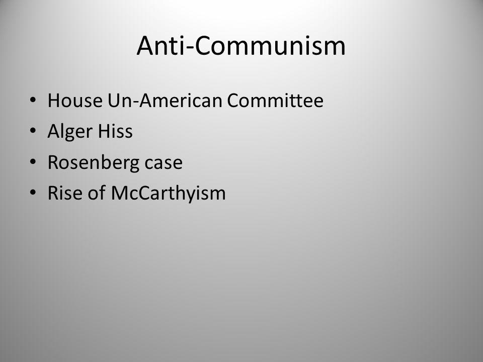 Anti-Communism House Un-American Committee Alger Hiss Rosenberg case