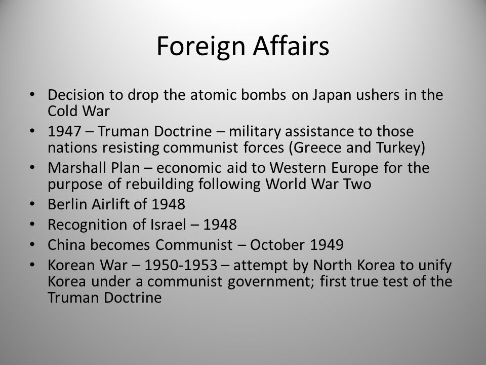 Foreign Affairs Decision to drop the atomic bombs on Japan ushers in the Cold War.