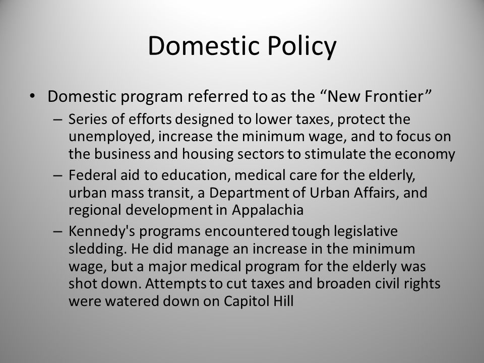 Domestic Policy Domestic program referred to as the New Frontier
