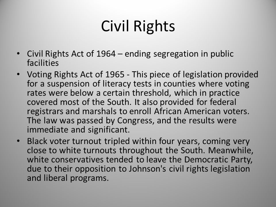 Civil Rights Civil Rights Act of 1964 – ending segregation in public facilities.