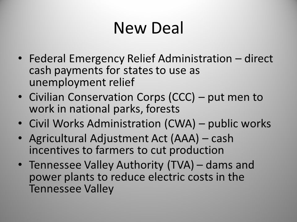 New Deal Federal Emergency Relief Administration – direct cash payments for states to use as unemployment relief.
