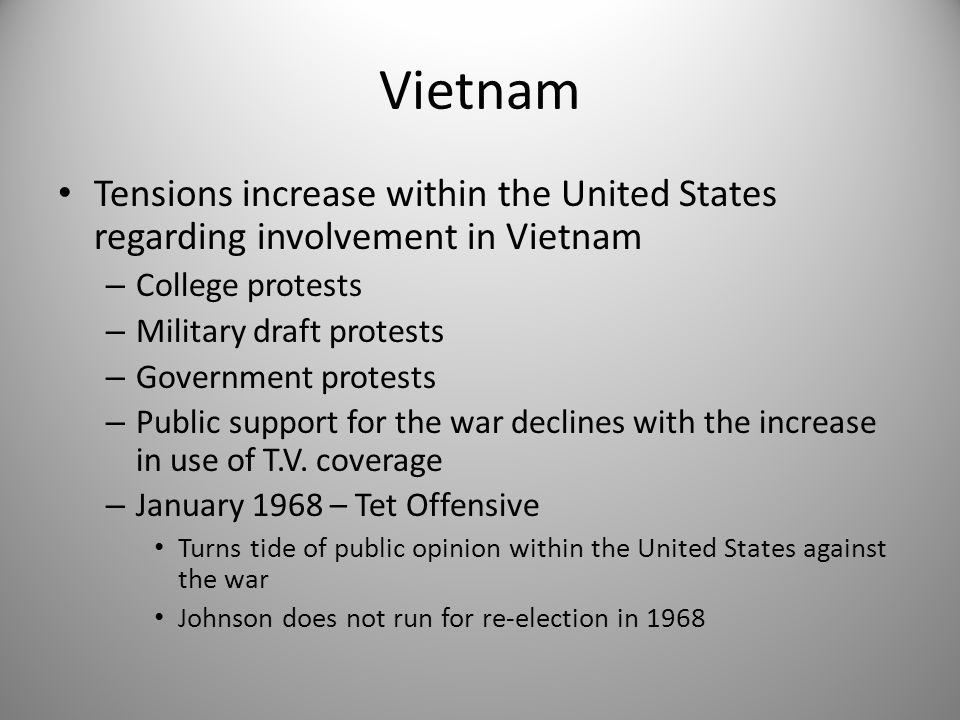 Vietnam Tensions increase within the United States regarding involvement in Vietnam. College protests.