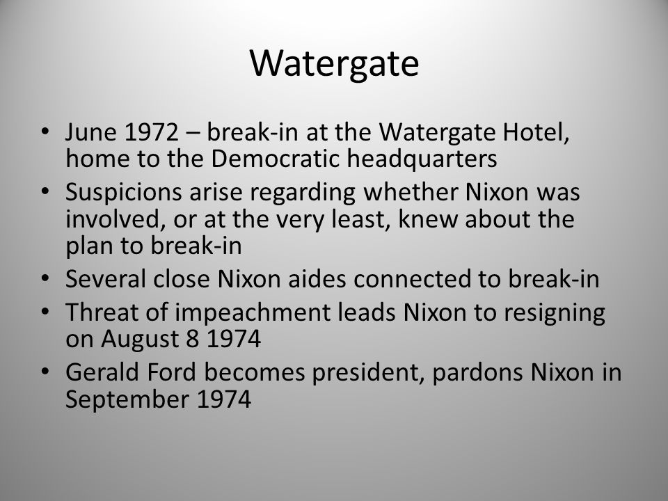 Watergate June 1972 – break-in at the Watergate Hotel, home to the Democratic headquarters.