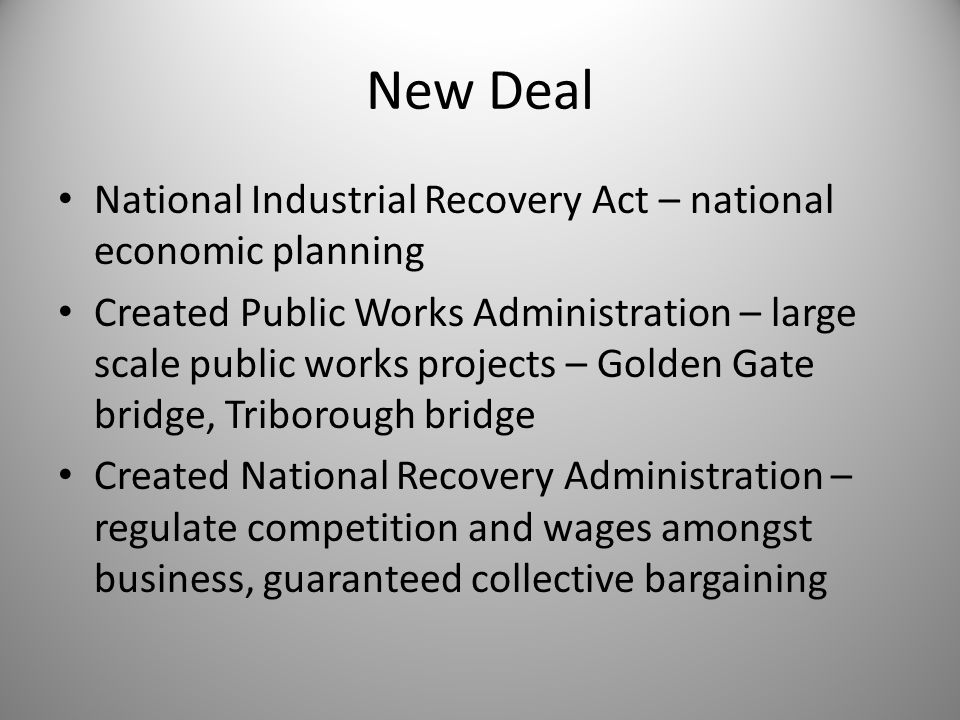 New Deal National Industrial Recovery Act – national economic planning