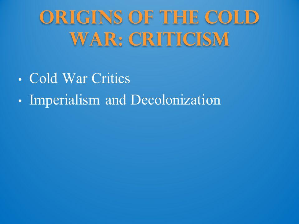 Origins of the Cold War: Criticism