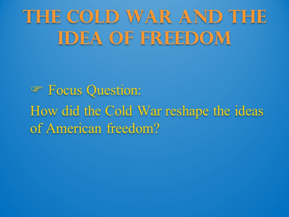 The Cold War and the Idea of Freedom
