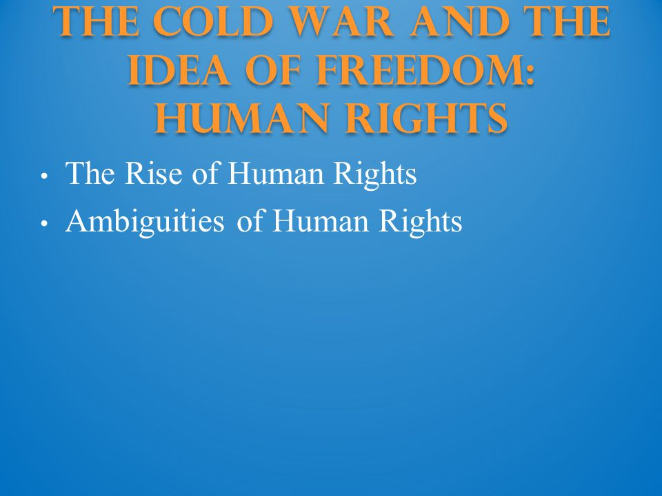 The Cold War and the Idea of Freedom: human rights