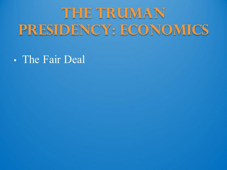 The Truman Presidency: economics