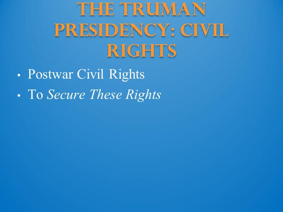 The Truman Presidency: civil rights