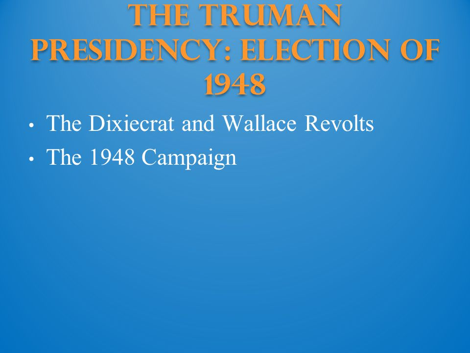 The Truman Presidency: election of 1948