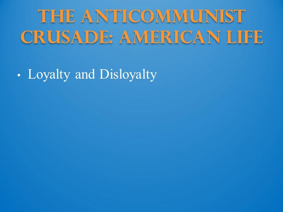 The Anticommunist Crusade: American life