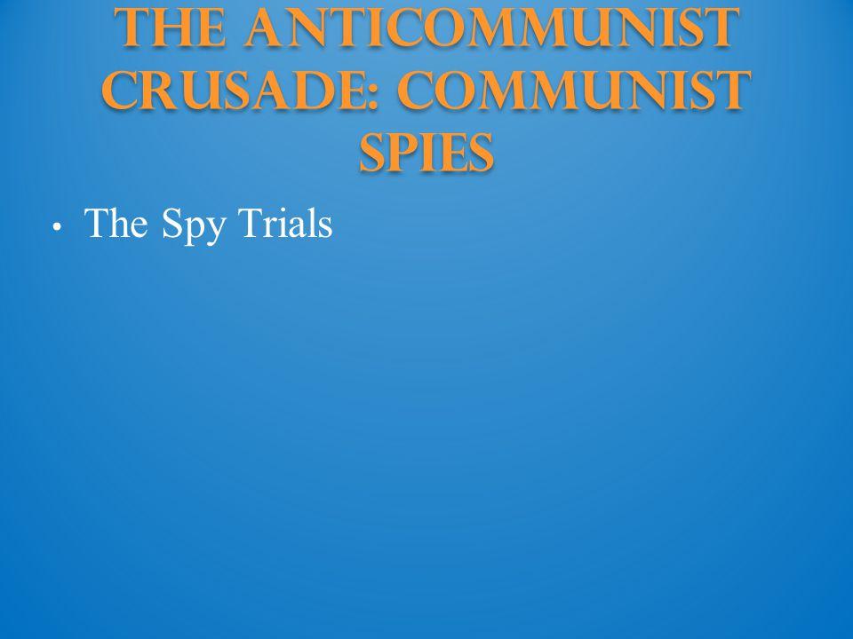 The Anticommunist Crusade: communist spies