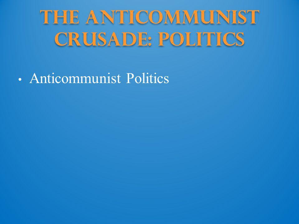 The Anticommunist Crusade: politics