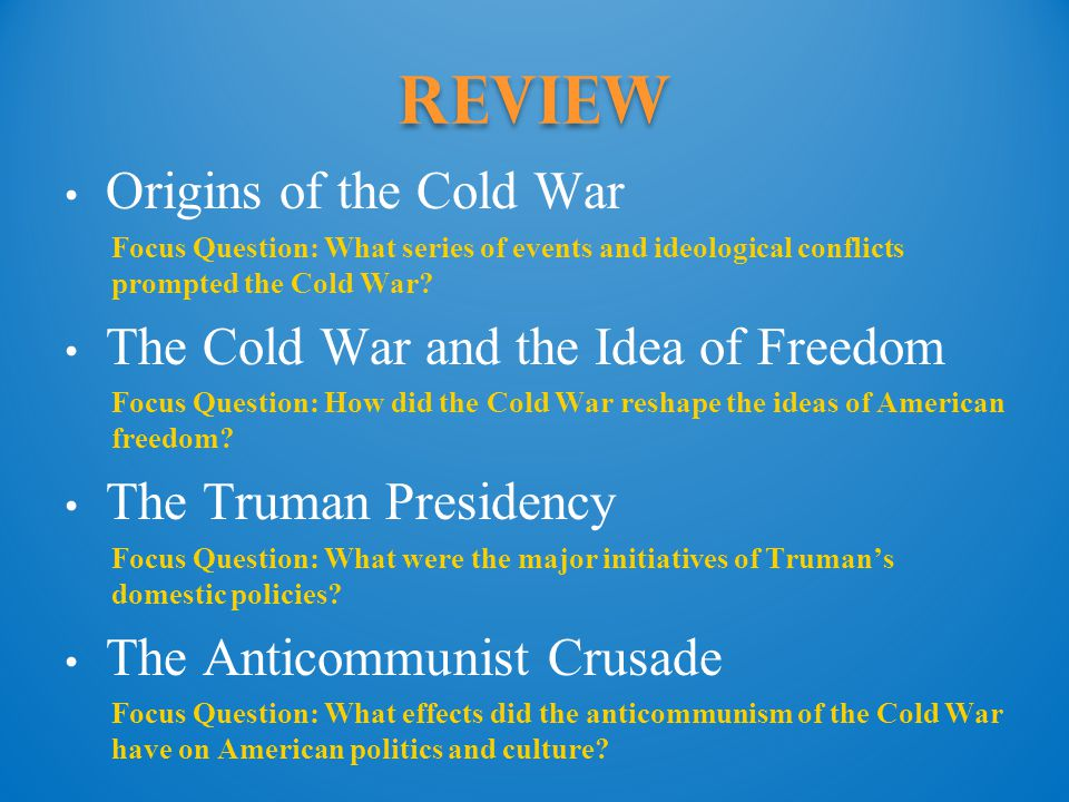 Review Origins of the Cold War The Cold War and the Idea of Freedom