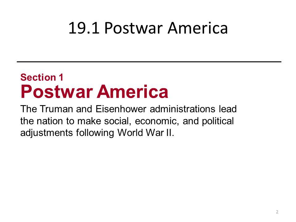 Postwar America 19.1 Postwar America Section 1
