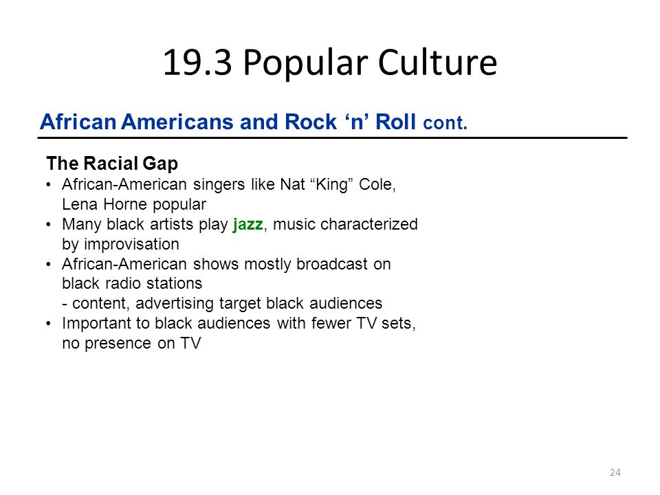19.3 Popular Culture African Americans and Rock 'n' Roll cont.