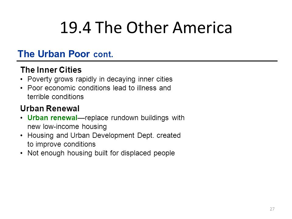 19.4 The Other America The Urban Poor cont. The Inner Cities