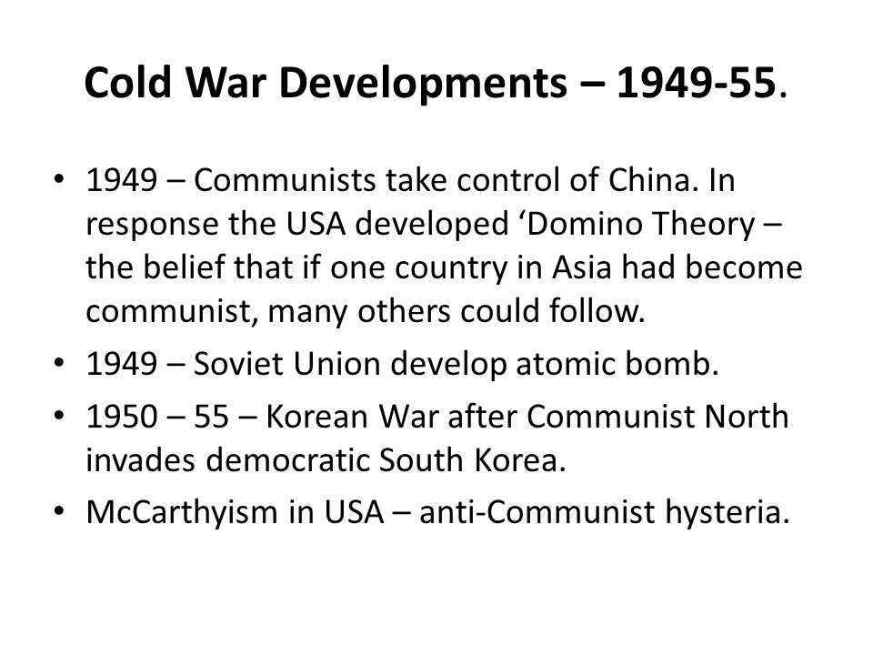 Cold War Developments – 1949-55.