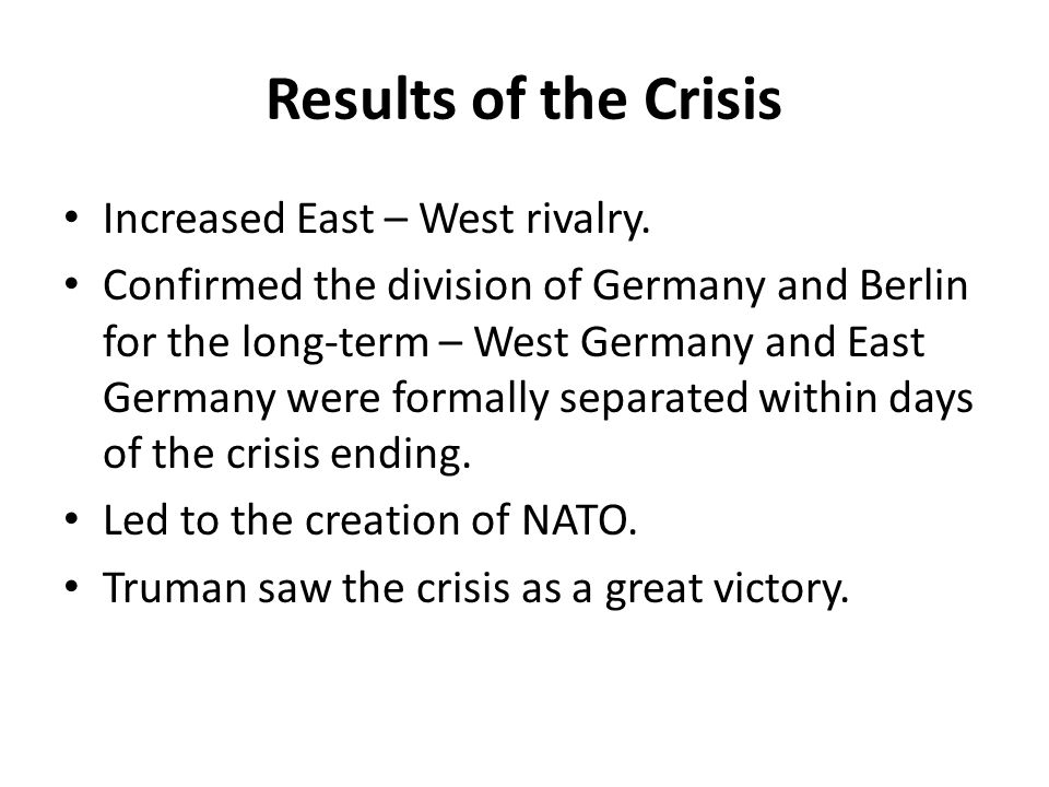 Results of the Crisis Increased East – West rivalry.