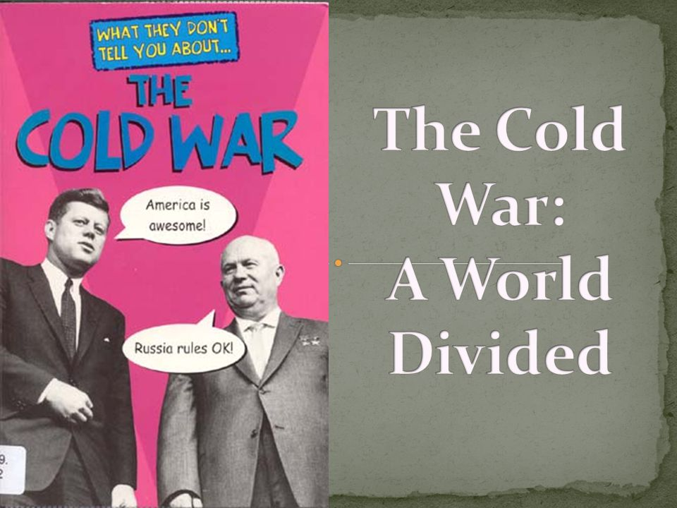 The Cold War: A World Divided