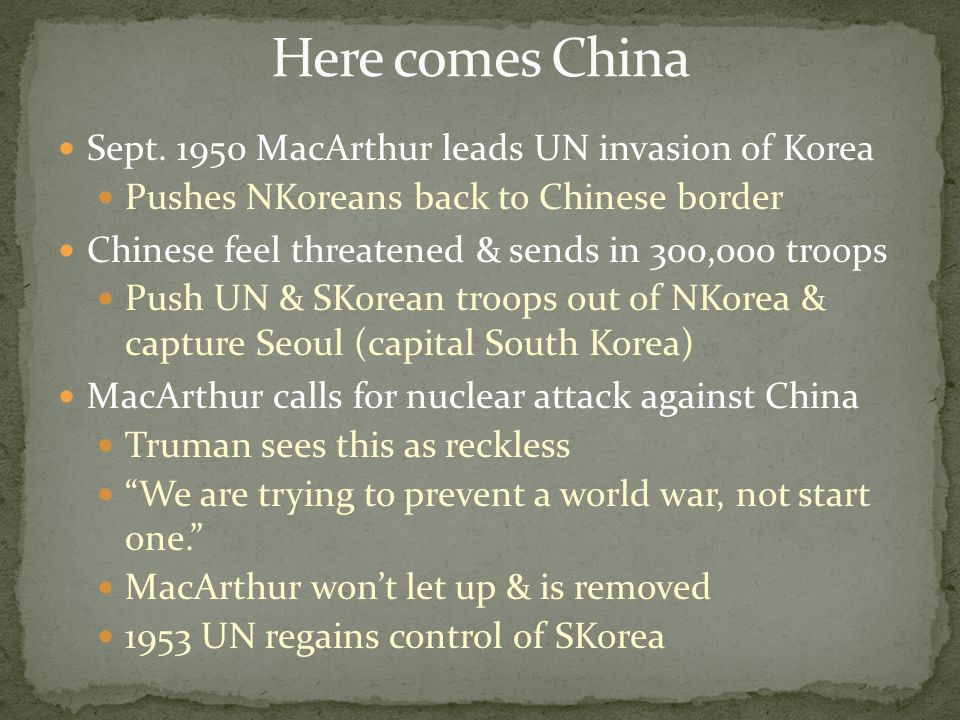 Here comes China Sept. 1950 MacArthur leads UN invasion of Korea