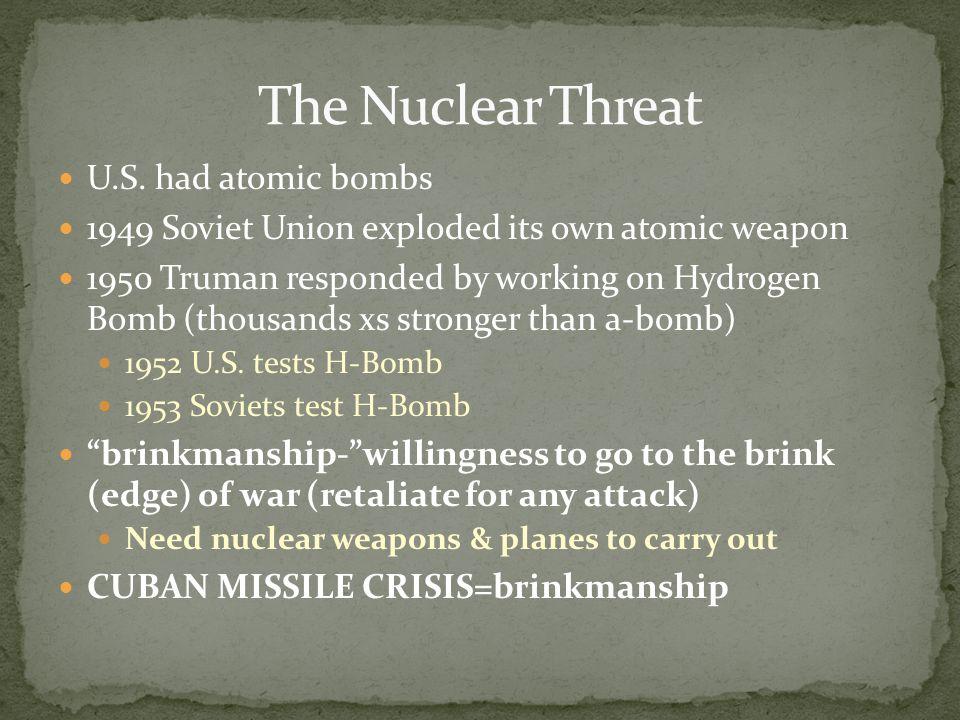 The Nuclear Threat U.S. had atomic bombs