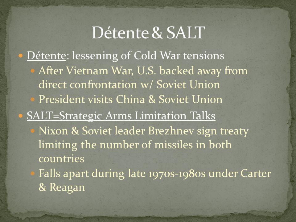 Détente & SALT Détente: lessening of Cold War tensions