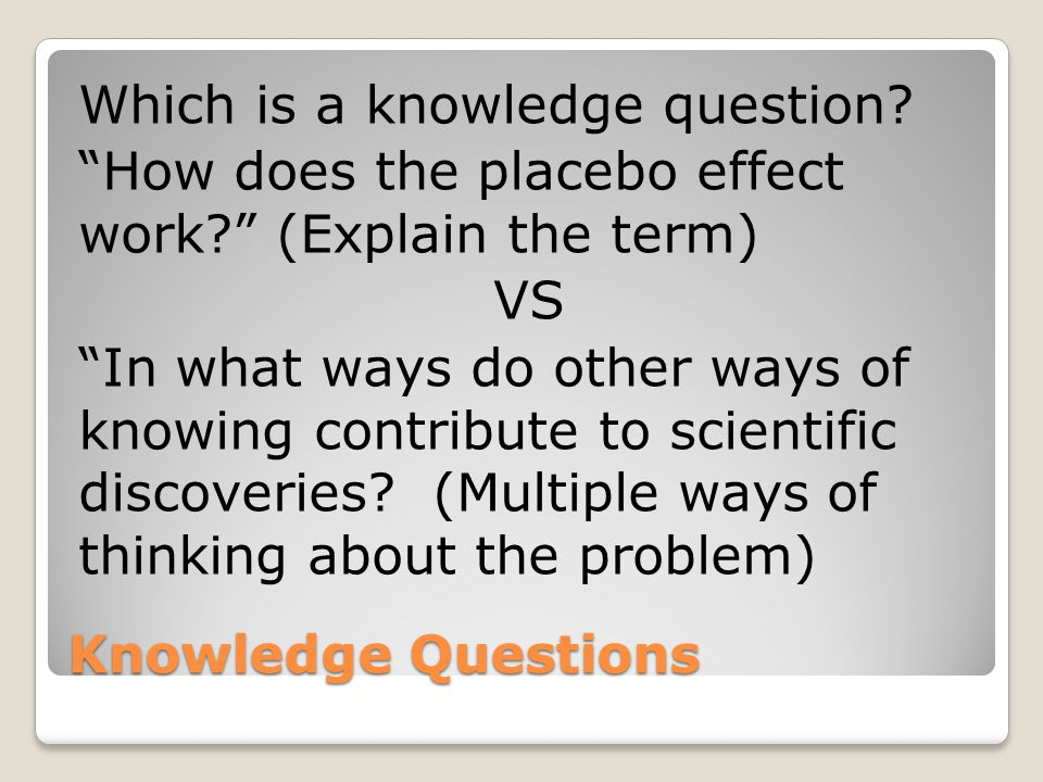 Which is a knowledge question. How does the placebo effect work