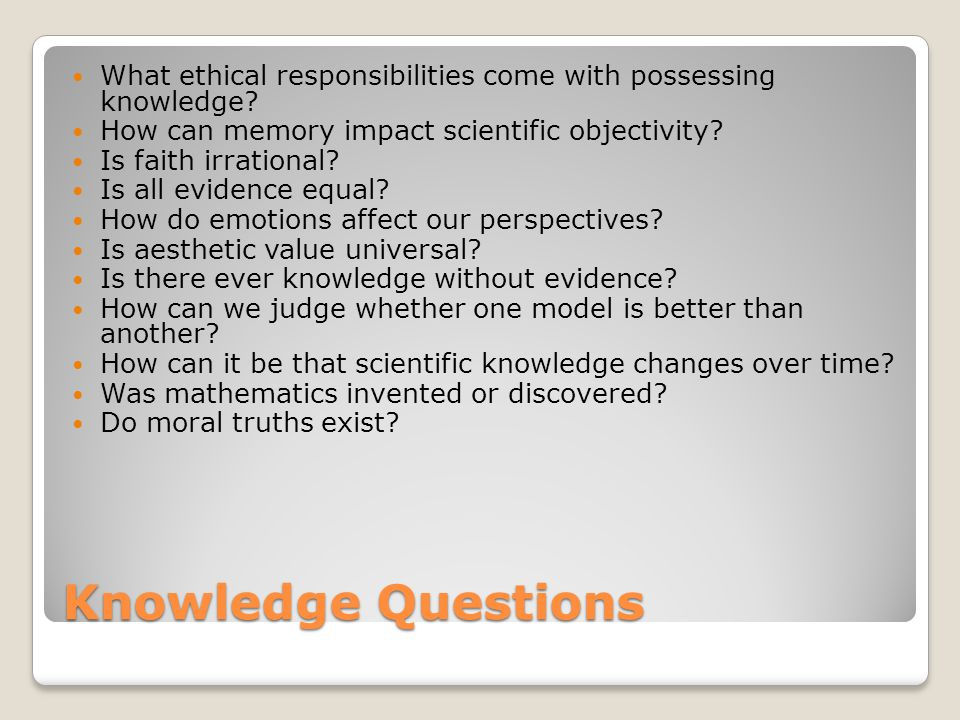 What ethical responsibilities come with possessing knowledge