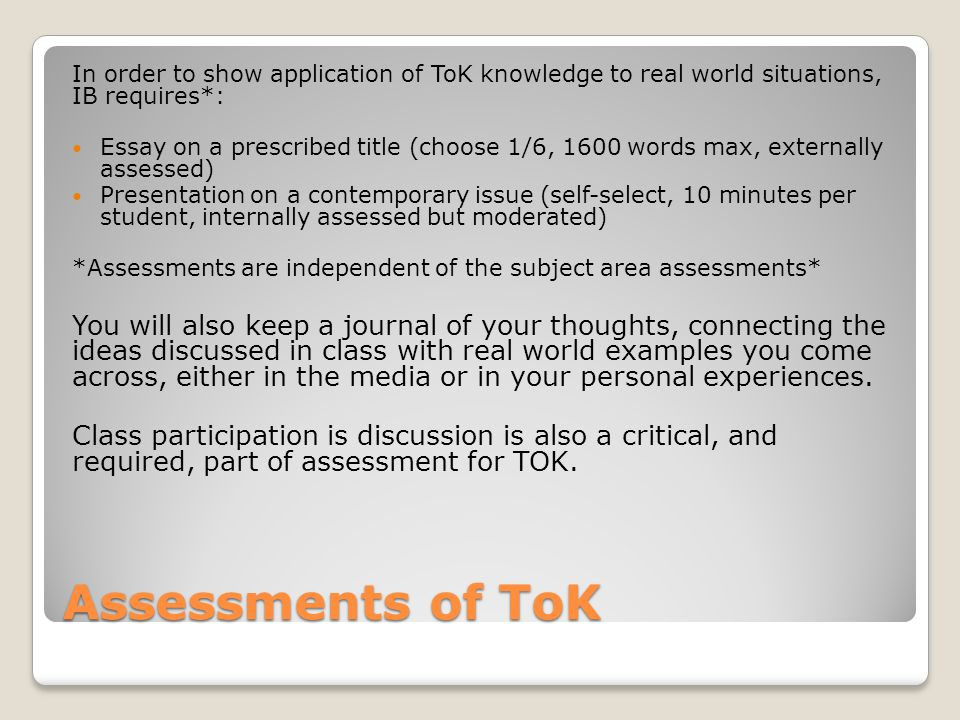 In order to show application of ToK knowledge to real world situations, IB requires*: