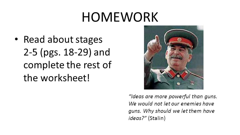 HOMEWORK Read about stages 2-5 (pgs. 18-29) and complete the rest of the worksheet!