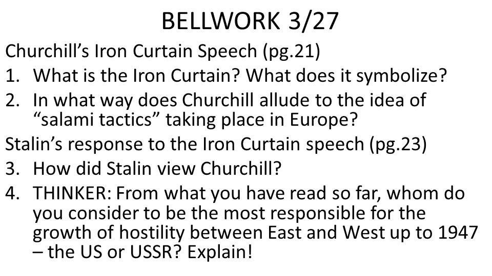 BELLWORK 3/27 Churchill's Iron Curtain Speech (pg.21)