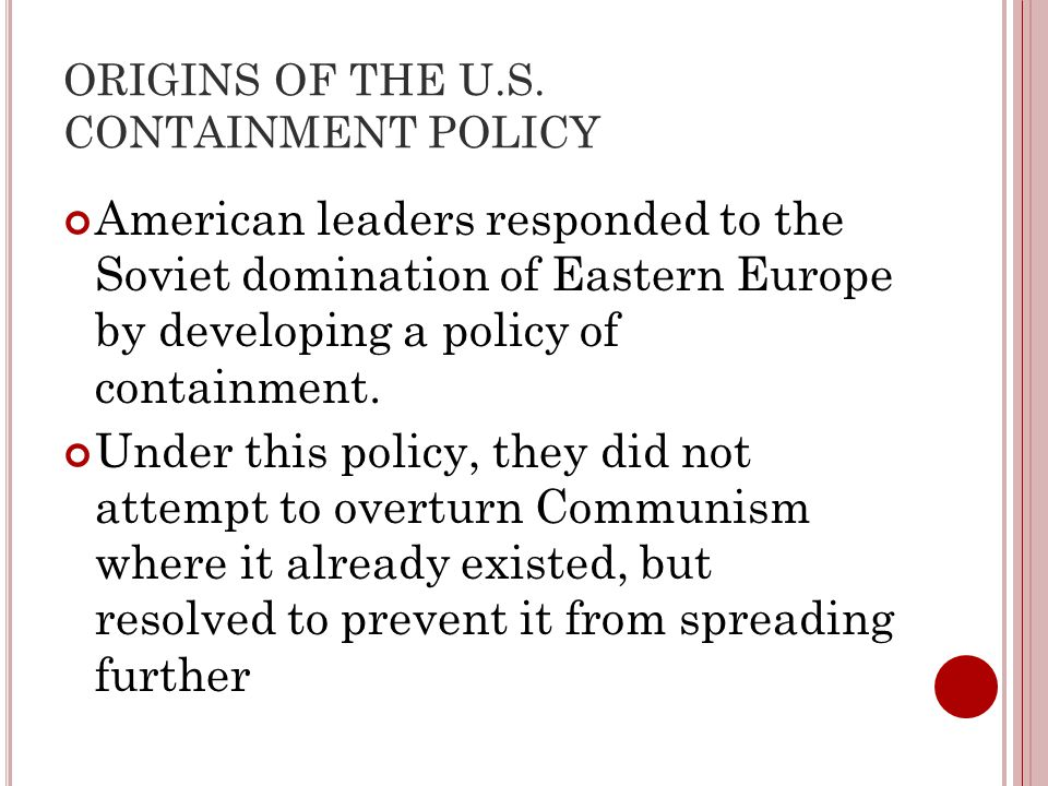 ORIGINS OF THE U.S. CONTAINMENT POLICY