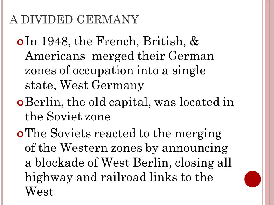 Berlin, the old capital, was located in the Soviet zone