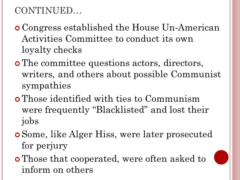 Some, like Alger Hiss, were later prosecuted for perjury