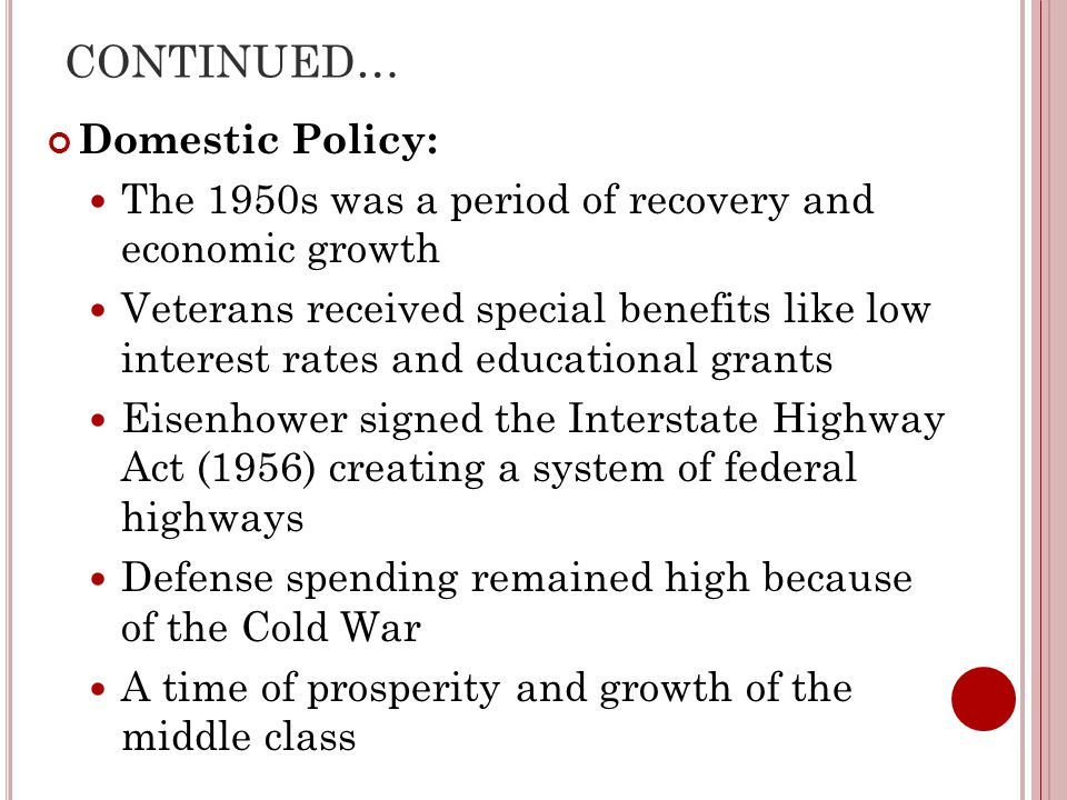 CONTINUED… Domestic Policy: