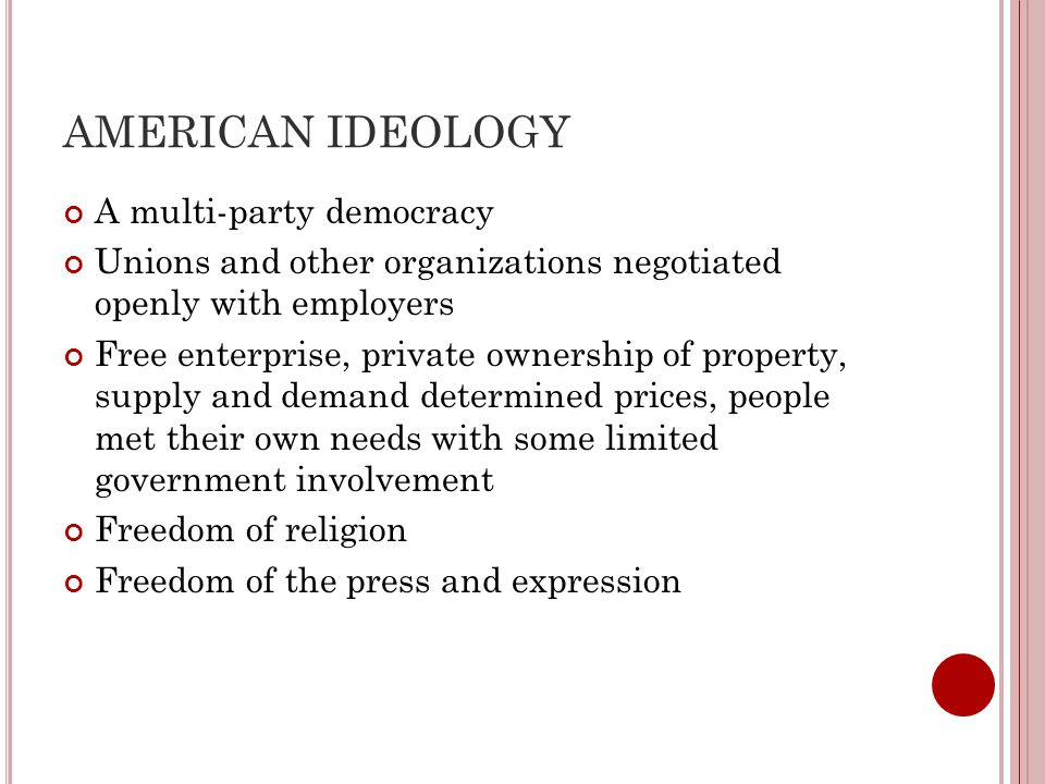AMERICAN IDEOLOGY A multi-party democracy